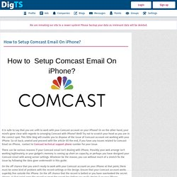 Digital Trust Score (DigTS) - How to Setup Comcast Email On iPhone?