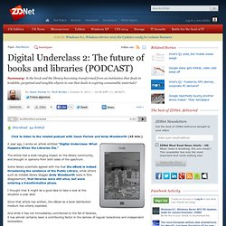 Digital Underclass 2: The future of books and libraries (PODCAST)