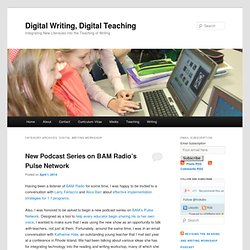 Digital Writing Workshop - Digital Writing, Digital Teaching