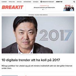 10 digitala trender att ha koll på 2017 - Breakit