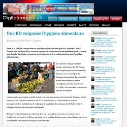 DIGITAL CONGO 10/04/15 Une BD vulgarise l'hygiène alimentaire