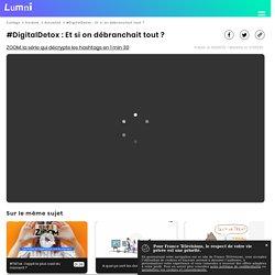 #DigitalDetox : Et si on débranchait tout ?