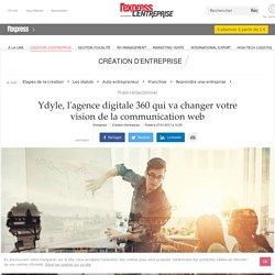 Ydyle, l'agence digitale 360 qui va changer votre vision de la communication web