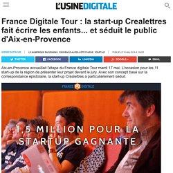 France Digitale Tour : la start-up Crealettres fait écrire les enfants... et séduit le public d'Aix-en-Provence