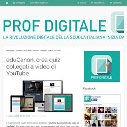 Prof Digitale ~ eduCanon, crea quiz collegati a video di YouTube ~