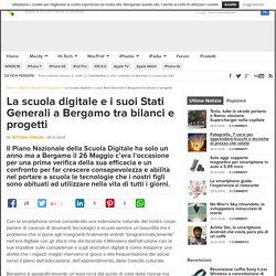La scuola digitale e i suoi Stati Generali a Bergamo tra bilanci e progetti - Macitynet.it