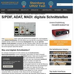 digitale Schnittstellen: S/PDIF, ADAT, MADI
