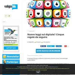 Nuove leggi sul digitale? Cinque regole da seguire – Valigia Blu