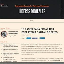 Líderes digitales - 10 Pasos para crear una Estrategia Digital de éxito. - Blogs Expansión.com
