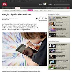 Googles digitales Klassenzimmer - Kultur - SRF