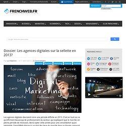 Dossier: Les agences digitales sur la sellette en 2013?