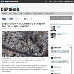 DigitalGlobe Wins Commercial Imagery War; What Will NGA Do?