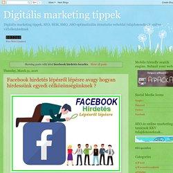 Digitális marketing tippek: facebook hírdetés kezelés