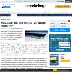 """Digitalisation des points de ventes : une approche """"mobile first"""""""