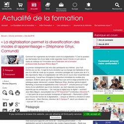 « La digitalisation permet la diversification des modes d'apprentissage »