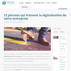 0117 12 phrases qui freinent la digitalisation de votre entreprise