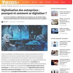 Digitalisation des entreprises : pourquoi et comment se digitaliser?