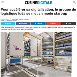 Pour accélérer sa digitalisation, le groupe de logistique Idéa se met en mode start-up