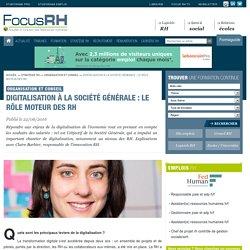 Digitalisation à la Société Générale : le rôle moteur des RH - Organisation et conseil - Focus RH