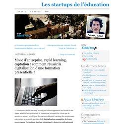 Mooc d'entreprise, rapid learning, captation : comment réussir la digitalisation d'une formation présentielle ?