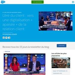 (Dont vidéo) L'ère du client : vers une digitalisation « apaisée » de la relation client - Salesforce Blog France