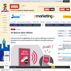 Next One digitalise son réseau d'affichage avec des Beacons