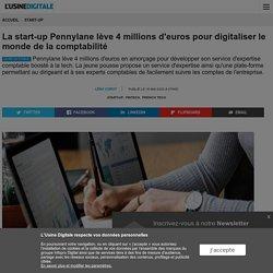 La start-up Pennylane lève 4 millions d'euros pour digitaliser le monde de la comptabilité