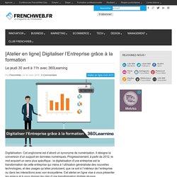 [Atelier en ligne] Digitaliser l'Entreprise grâce à la formation