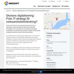 Skolans digitalisering: Från IT-strategi till verksamhetsförändring? - Swedsoft