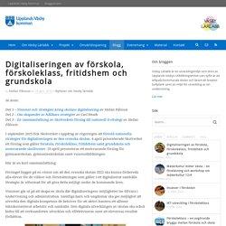 Digitaliseringen av förskola, förskoleklass, fritidshem och grundskola - Väsby Lärlabb