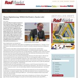 Thema Digitalisierung: WFSGI-Chef Frank A. Dassler redet Klartext