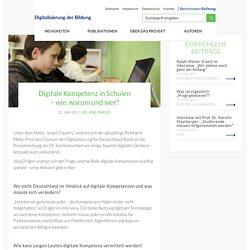 Digitale Kompetenz in Schulen - wie, warum und wer? - Digitalisierung der Bildung