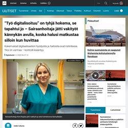 """""""Työ digitalisoituu"""" on tyhjä hokema, se tapahtui jo – Sairaanhoitaja jätti vakityöt kännykän avulla, koska halusi matkustaa silloin kun huvittaa"""