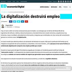 La digitalización destruirá empleo