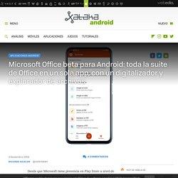 Microsoft Office beta para Android: toda la suite de Office en un sola app, con un digitalizador y explorador de archivos