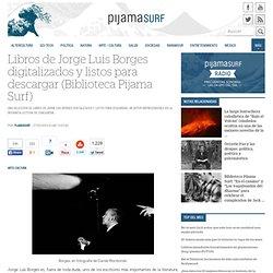 Libros de Jorge Luis Borges digitalizados y listos para descargar (Biblioteca Pijama Surf)