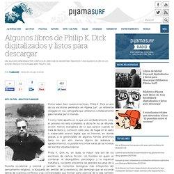 Algunos libros de Philip K. Dick digitalizados y listos para descargar