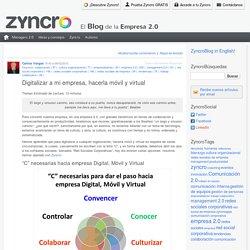 Digitalizar a mi empresa, hacerla móvil y virtual Zyncro Blog: el blog de la empresa 2.0