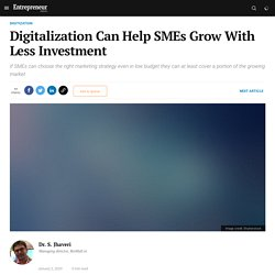 Digitalization Can Help SMEs Grow With Less Investment