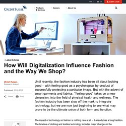 How Will Digitalization Influence Fashion and the Way We Shop?