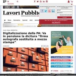 """Digitalizzazione della PA: Va in pensione la dicitura """"firma autografa sostituita a mezzo stampa"""" - Lavori Pubblici"""