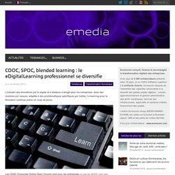 COOC, SPOC, blended learning : le #DigitalLearning professionnel se diversifie