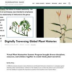 Digitally Traversing Global Plant Histories — Dumbarton Oaks