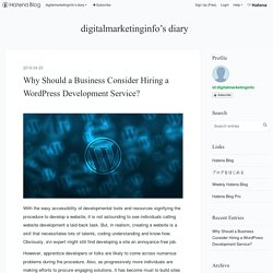 Why Should a Business Consider Hiring a WordPress Development Service?