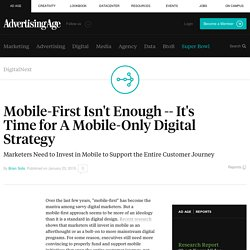 It's Time for A Mobile-Only Digital Strategy