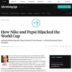 How Nike and Pepsi Hijacked the World Cup - Advertising Age - Di