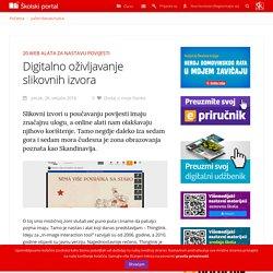 Školski portal ‐ Jučer/danas/sutra - Digitalno oživljavanje slikovnih izvora