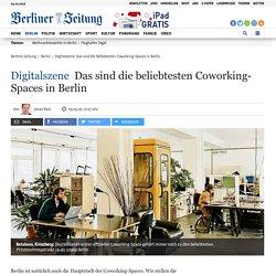 Digitalszene: Das sind die beliebtesten Coworking-Spaces in Berlin