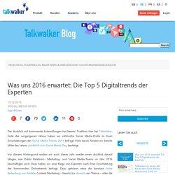 Was uns 2016 erwartet: Die Top 5 Digitaltrends der Experten - Talkwalker Blog (DE)