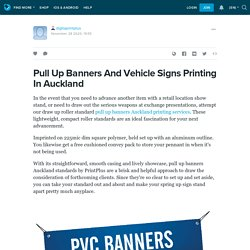 Pull Up Banners And Vehicle Signs Printing In Auckland: digitaprintplus — LiveJournal
